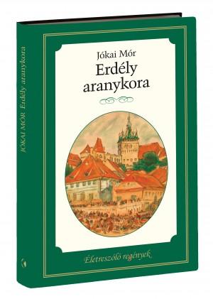 Életreszóló regények sorozat 4. kötet Erdély aranykora