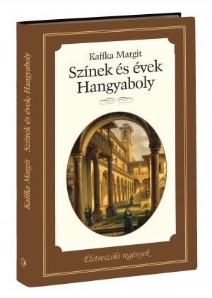 Életreszóló regények sorozat 7. kötet Színek és évek -  Hangyaboly