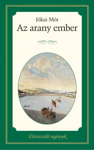 Életreszóló regények sorozat 8. kötet Az arany ember
