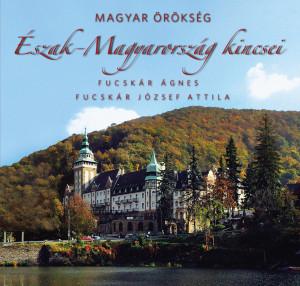 Észak-Magyarország kincsei