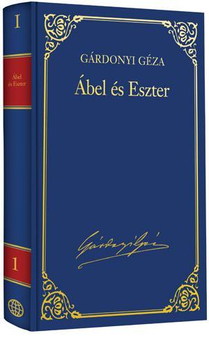Gárdonyi Géza művei - 1. kötet, Ábel és Eszter