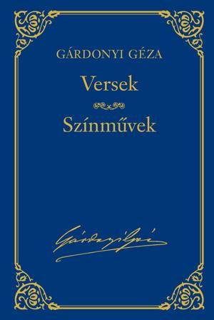 Gárdonyi Géza művei - 15. kötet, Versek - Színművek