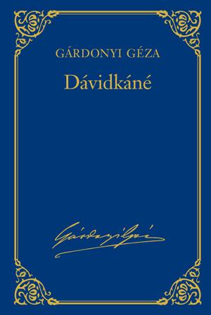 Gárdonyi Géza művei - 5. kötet, Dávidkáné