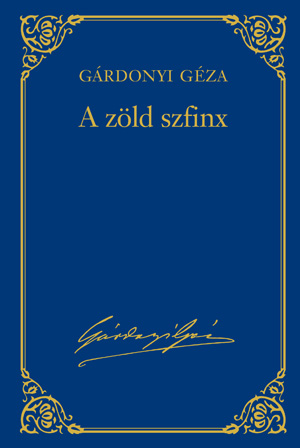 Gárdonyi Géza művei - 6. kötet, A zöld szfinx