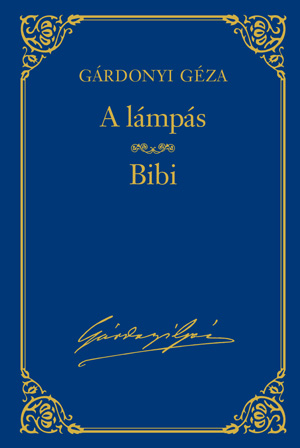 Gárdonyi Géza művei - 9. kötet, A lámpás -  Bibi