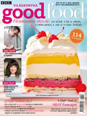 BBC GoodFood - VII. évfolyam, 8. szám (2018. augusztus)