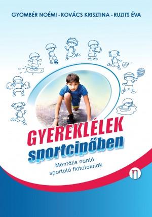 Gyereklélek sportcipőben (mentális napló)