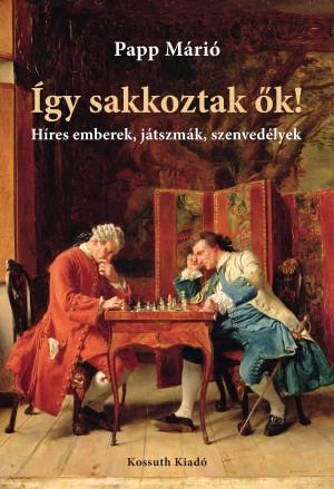 Így sakkoztak ők