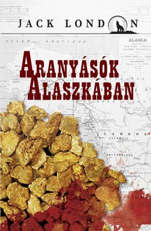 Jack London sorozat 3. - Aranyásók Alaszkában