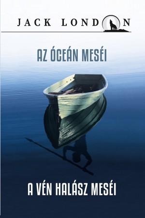 Jack London sorozat 8. - Az óceán meséi – A vén halász meséi