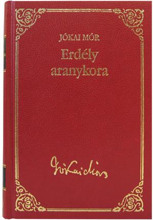 Jókai sorozat 1. kötet - Erdély aranykora
