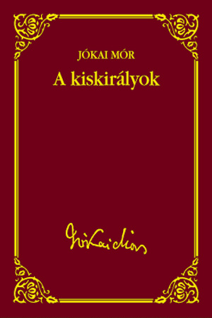 Jókai sorozat 21. kötet - A kiskirályok