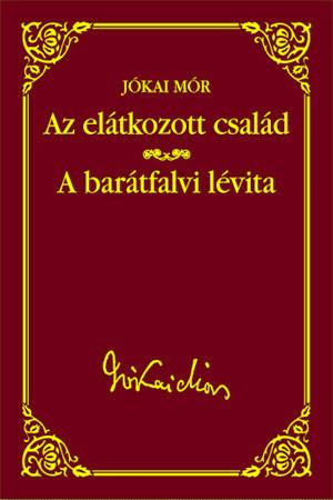 Jókai sorozat 28. kötet - Az elátkozott család - A barátfalvi lévita