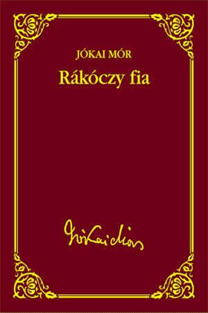 Jókai sorozat 33. kötet - Rákóczy fia