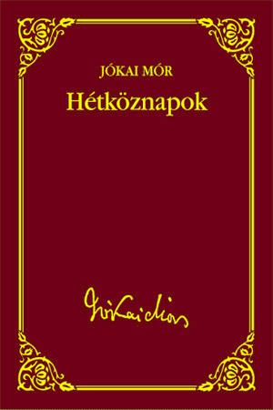 Jókai sorozat 39. kötet - Hétköznapok
