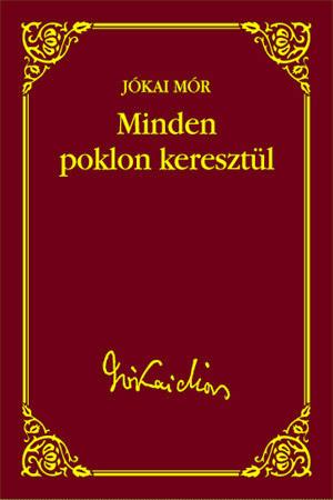 Jókai sorozat 47. kötet - Minden poklon keresztül