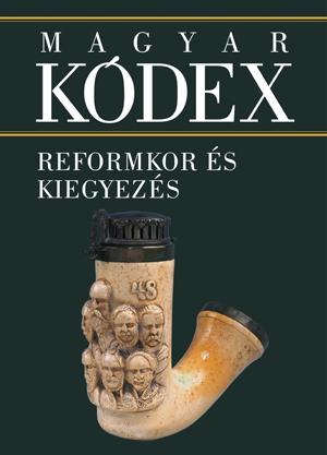 Magyar Kódex 4. kötet - Reformkor és kiegyezés