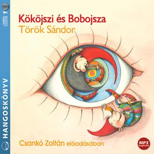 Kököjszi és Bobojsza - hangoskönyv