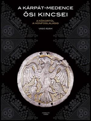 A Kárpát-medence ősi kincsei