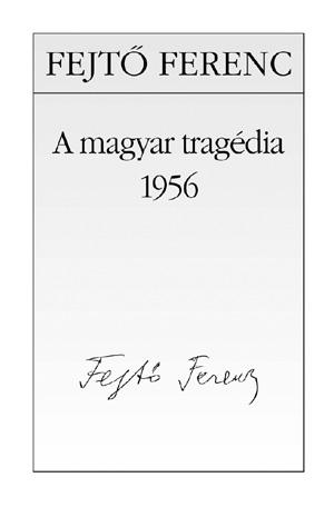 A magyar tragédia 1956