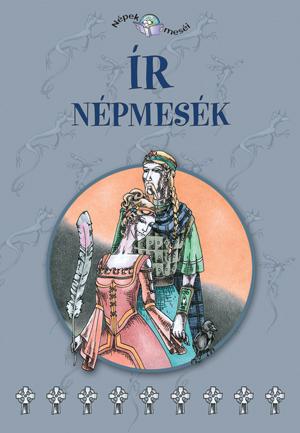 Népek meséi sorozat,12. kötet - Ír népmesék