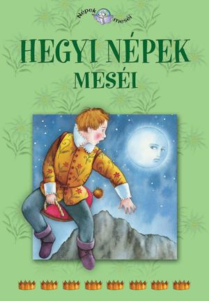 Népek meséi sorozat,16. kötet - Hegyi népek meséi