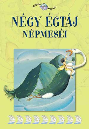 Népek meséi sorozat,18. kötet - Négy égtáj népmeséi