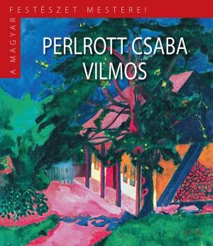 A Magyar Festészet Mesterei II. sorozat 12. kötetPerlrott Csaba Vilmos