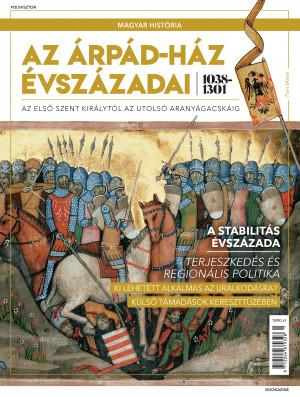 Magyar história Bookazine sorozat 2. kötet - Az Árpád-ház évszázadai 1038–1310