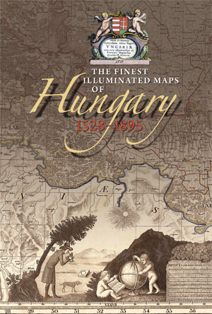 The finest illustrated maps of Hungary 1528-1895