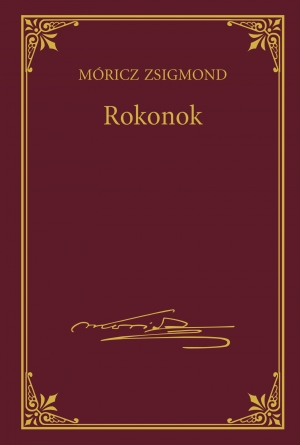 Móricz Zsigmond prózai művei - 16. kötet, Rokonok