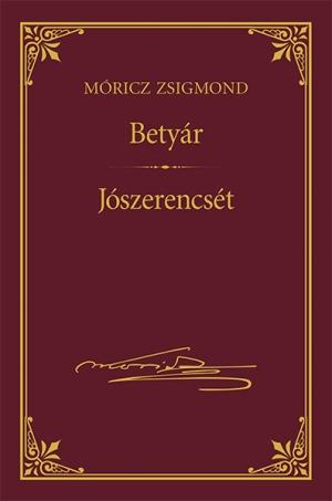 Móricz Zsigmond prózai művei - 23. kötet, Betyár | Jószerencsét