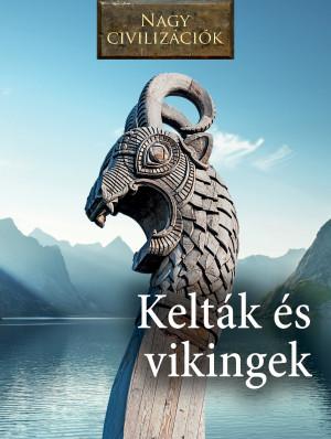 Nagy civilizációk sorozat - 8. Kelták és vikingek