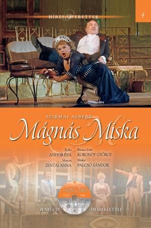 Híres operettek sorozat, 4. kötet Mágnás Miska