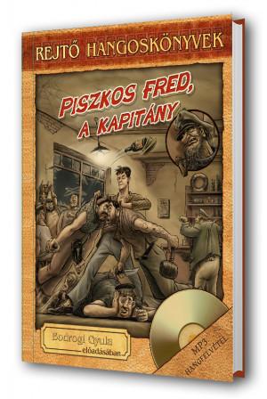 Piszkos Fred, a kapitány - Rejtő hangoskönyv-sorozat 5.