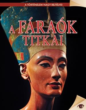 A történelem nagy rejtélyei sorozat 1. kötet A fáraók titkai
