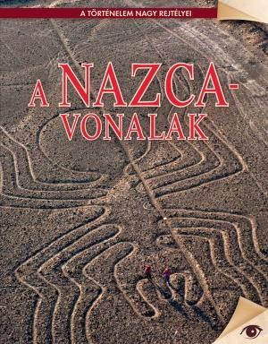 A történelem nagy rejtélyei sorozat 8. kötet A Nazca-vonalak