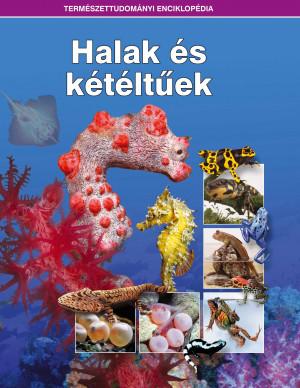 Természettudományi enciklopédia 11. kötet - Halak és kétéltűek