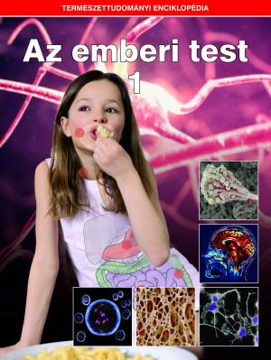 Természettudományi enciklopédia 9. kötet - Az emberi test 1.