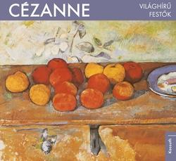 Cézanne - Világhírű festők sorozat