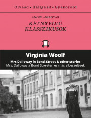 Mrs. Dalloway a Bond Streeten és más elbeszélések – Mrs Dalloway in Bond Street & other stories