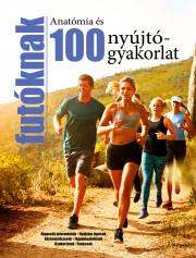 Anatómia és 100 nyújtógyakorlat futóknak