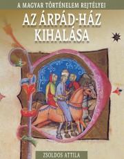 A magyar történelem rejtélyei sorozat 12. kötet Az Árpád-ház kihalása