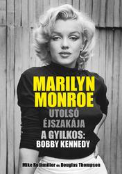 Marilyn Monroe utolsó éjszakája – A gyilkos: Bobby Kennedy