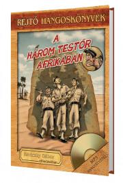A három testőr Afrikában - Rejtő hangoskönyv-sorozat 19.