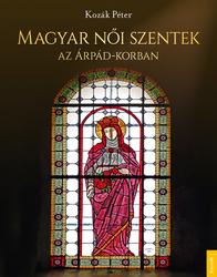 Magyar női szentek az Árpád-korban