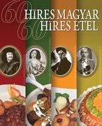 60 híres magyar - 60 híres étel