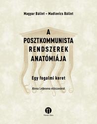 A posztkommunista rendszerek anatómiája