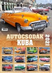 Autócsodák – Kuba (2021-es falinaptár)