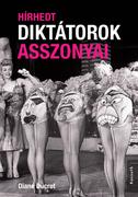 Hírhedt diktátorok asszonyai